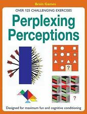 Perplexing Perceptions: Over 125 Challenging Exercises Popey, David Paperback