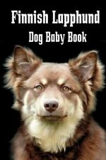 Finnish Lapphund Dog Baby Book: A Baby Book To Document Your Dog's Life As .