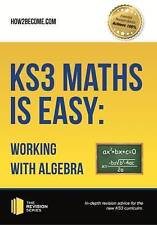 KS3 Maths is Easy: Working with Algebra. Complete Guidance for the New KS3...