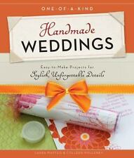 One-of-a-Kind Handmade Weddings : Easy-To-Make Projects for Stylish,...