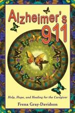Alzheimer's 911: Help, Hope, and Healing for the Caregiver (Paperback or Softbac