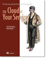 The Cloud at Your Service: The When, How, and Why of Enterprise Cloud Computing