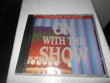 The Houston Tidelanders (Barbershop Chorus) On With The Show New Sealed CD