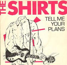 "SHIRTS - Tell Me Your Plans (1978 VINYL SINGLE 7"" DUTCH PS)"