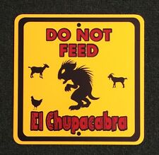 Do Not Feed El Chupacabra 12 inch by 12 inch Metal Sign. Bigfoot Cryptid Monster