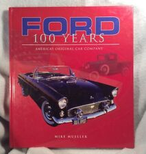 FORD 100 YEARS AMERICA'S ORIGINAL CAR COMPANY BY MIKE MUELLER - Hardcover