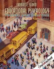 Educational Psychology: Theory and Practice, 8th Edition My Lab School by Slavin