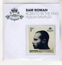 (GH625) Sam Roman, Born To Be The King Album Sampler - DJ CD