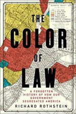 The Color of Law : A Forgotten History of How Our Government 🔥P-D-F🔥