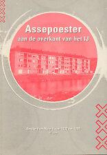 ASSEPOESTER AAN DE OVERKANT VAN HET IJ (AMSTERDAM-NOORD 1930-1980) - W. Swart