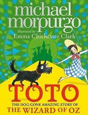 Toto: The Dog-Gone Amazing Story of the Wizard of Oz by Michael Morpurgo...