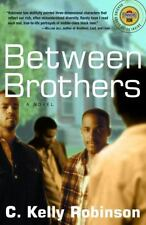 Between Brothers: A Novel (Strivers Row), Robinson, Chet Kelly, Good Book