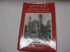 Jew or Juif?: Jews, French Canadians, and Anglo-Canadians, 1759-1914