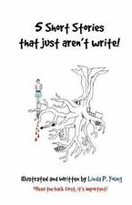 5 Short Stories that just aren't write!: 15 Minutes, Room 326, The Portal,...