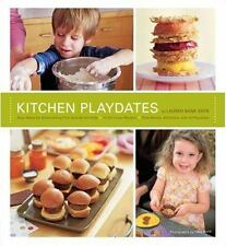 Kitchen Playdates : Easy Ideas for Entertaining That Includes the Kids