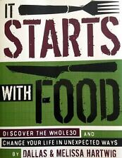 It Starts with Food: Discover the Whole30 and Change Your Life in Unexpected Way
