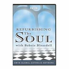 REFURBISHING THE SOUL:  AN EWTN DVD