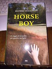 HORSE BOY RUPERT ISAACSON il viaggio di un padre per guarire suo figlio-autismo