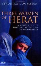 Three Women of Herat: A Memoir of Life, Love and Friendship in Afghanistan Taur
