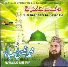 MUHAMMAD ANIS SABA - HUM GEET NABI KE GAYEN GE - BRAND NEW CD - FREE UK POST