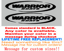 PAIR OF 8 inch x 65 inch WARRIOR BOATS HULL DECALS  YOUR COLOR CHOICE