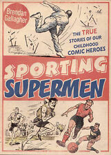 """AS NEW"" Sporting Supermen: The True Stories of Our Childhood Comic Heroes, Gall"