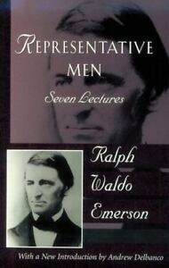 Representative Men: The Collected Works of Ralph Waldo Emerson, Vol IV: By Em...