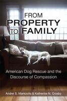 From Property to Family : American Dog Rescue and the Discourse of Compassion