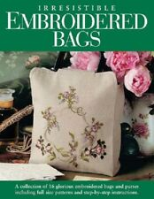IRRESISTIBLE EMBROIDERED BAGS Book ~ Patterns for Purses & Bags - NEW