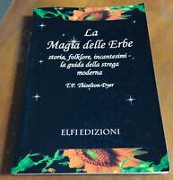 La Magia Delle Erbe Libro Storia Incantesimi della Strega Moderna Libro Dyer N
