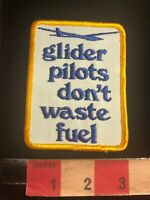 GLIDER PILOTS DON'T WASTE FUEL Aviation Airplane Patch 03WE