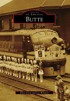 Butte [Images of America] [MT] [Arcadia Publishing]