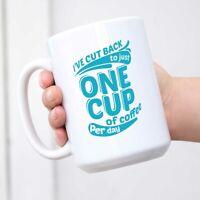 One Cup XL Coffee Mug -Hilarious 64oz Ceramic Coffee Cup ReadsI've Cut Back