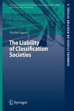 Hamburg Studies on Maritime Affairs Ser.: The Liability of Classification...