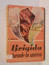 BRIGIDA DURANTE LA GUERRA Berthe Bernage Laura Ferajorni Guicciardi 1949 romanzo