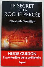 Le secret de la roche percée Niède Guidon Le destin d'une aventurière DREVILLON