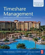 Timeshare Management Vol. 16 : The Key Issues for Hospitality Managers by...