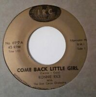 Teen Rocker RONNIE RICE Come Back Little Girl / Who's the New Girl IRC 45 VG+