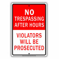 "No Trespassing After Hours Violators Will Be Prosecuted Aluminum 8""x12"" Sign"