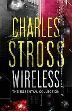 Wireless: The Essential Charles Stross, Charles Stross, Very Good condition, Boo