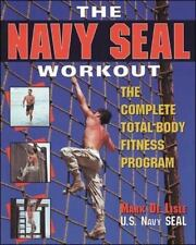 The Navy Seal Workout : The Complete Total-Body Fitness Program by Mark De...