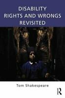 Disability Rights and Wrongs Revisited by Tom Shakespeare 9780415527613