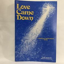 Love Came Down: A Christmas Cantata/Drama for SATB Voices Sheet Music Free Ship