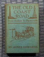 The Old Coast Road - From Boston to Plymouth by Agnes Edwards 1920 1st HC
