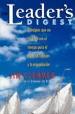 The Leader's Digest : Principios Que No Mueren con el Tiempo para el �xito de...