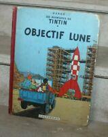HERGÉ TINTIN : OBJECTIF LUNE. ÉDITION PARIS CASTERMAN 1953 (B8)