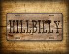 Hillbilly License Plate Vintage Distressed Wood Redneck Hillbilly Auto Tag