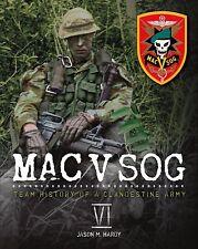 MAC V SOG: Team History of a Clandestine Army Volume VI