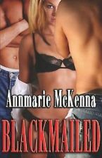 BLACKMAILED by Annmarie McKenna EROTIC CONTEMPORARY MENAGE MFM D/s ROMANCE