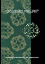Molecular Biology and Physiology of Water and Solute Transport (2012, Paperback)